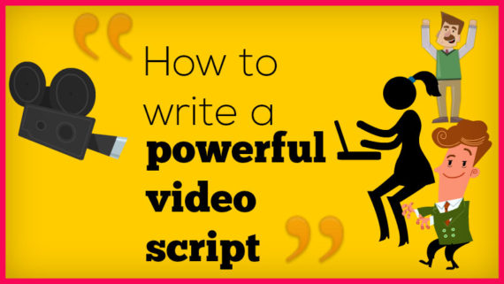 How to write a powerful explainer video script